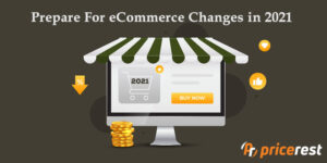 Prepare for eCommerce Changes in 2021