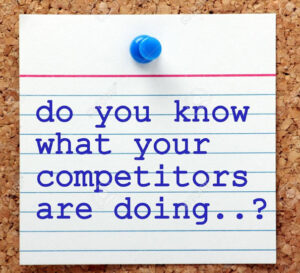What your competitors are doing?